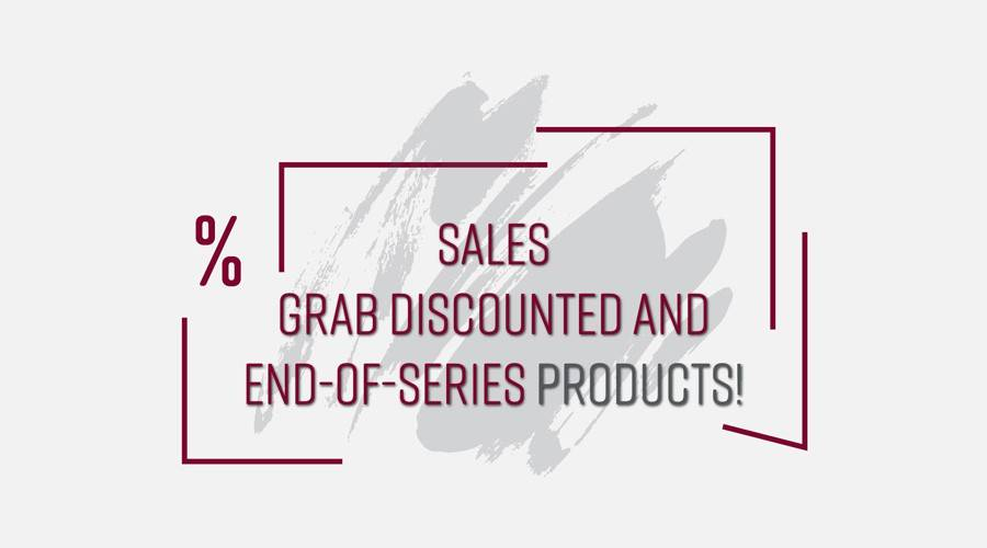 Sales Grab discounted and end-of-series products!